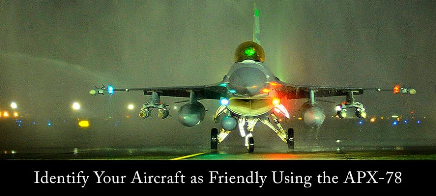 Identify Your Aircraft as Friendly Using the APX-78