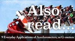 Also read: 9 Everyday Applications of Accelerometers, or G-meters