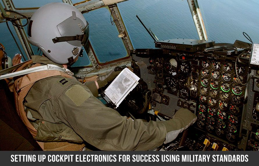 Setting Up Cockpit Electronics For Success Using Military Standards