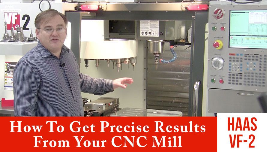 How to Get Precise Results From Your CNC Mill