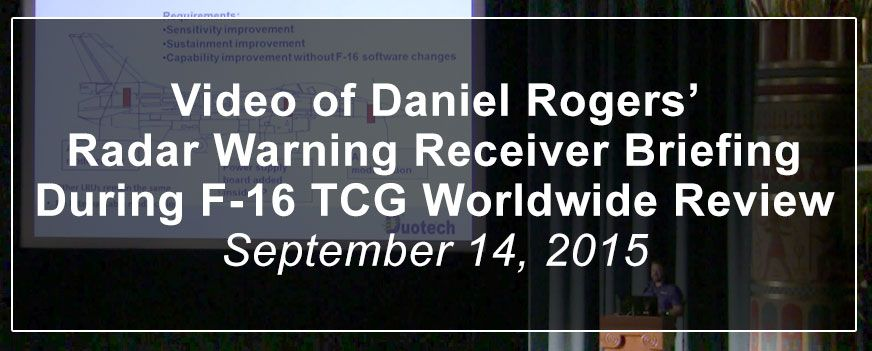 Video of Daniel Rogers' Radar Warning Receiver Briefing During F-16 TCG Worldwide Review