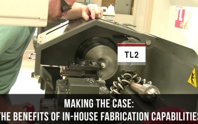 """Making The Case"" – The Benefits of In-house Fabrication Capabilities"