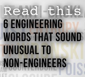 6 Engineering Words that Sound Unusual to Non-engineers