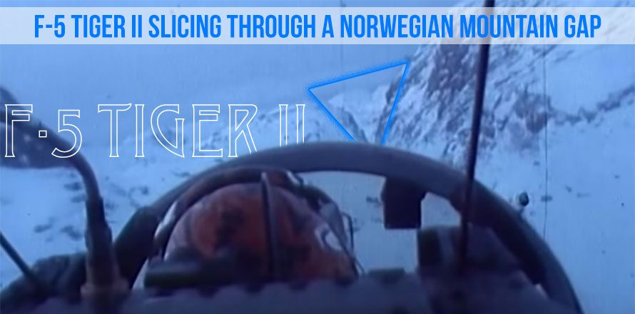 Jet Friday: Video of Extreme Low Flying of F-5 Tiger II Over Norway