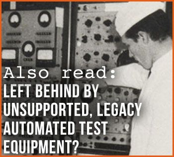 replace Unsupported, Legacy Automated Test Equipment