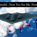 Jet Friday: Stealth – Now You See Me. Now You Don't.