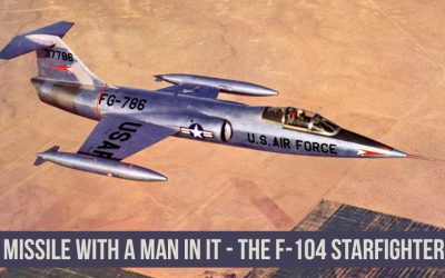Missile With a Man In It – the F-104 Starfighter