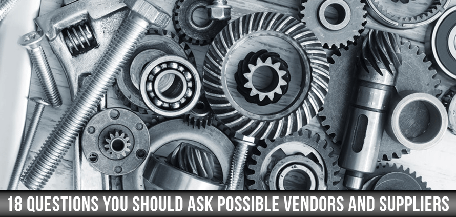 18 Questions You Should Ask Possible Vendors and Suppliers