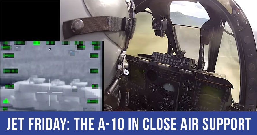 Jet Friday: The A-10 In Close Air Support