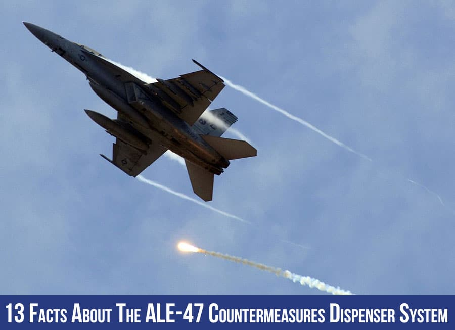 13 Facts About the ALE-47 Countermeasures Dispenser System (CMDS)