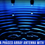 Understanding A Phased Array Antenna With Water Droplets