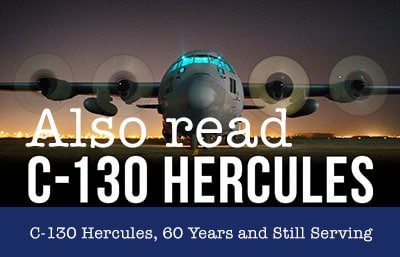 Facts about C-130 Hercules, 60 Years and Still Serving