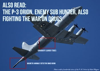 The P-3 Orion, Enemy Sub Hunter, Also Fighting the War On Drugs