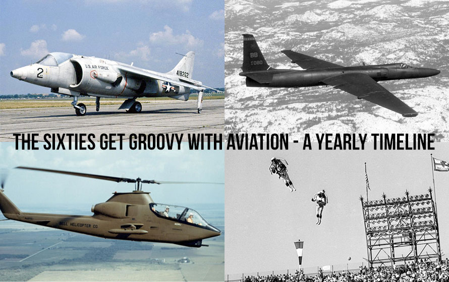 The Sixties Get Groovy With Aviation - A Yearly Timeline