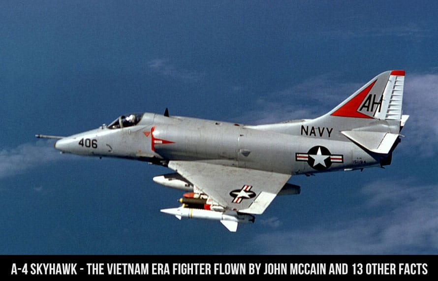 A-4 Skyhawk – The Vietnam Era Fighter Flown by John McCain and 13 Other Facts