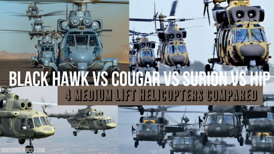 Black Hawk vs Cougar vs Surion vs Hip – 4 Medium Lift Helicopters Compared