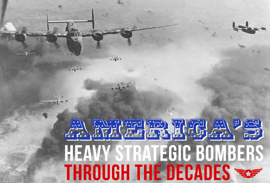 America's Heavy Strategic Bombers Through the Decades