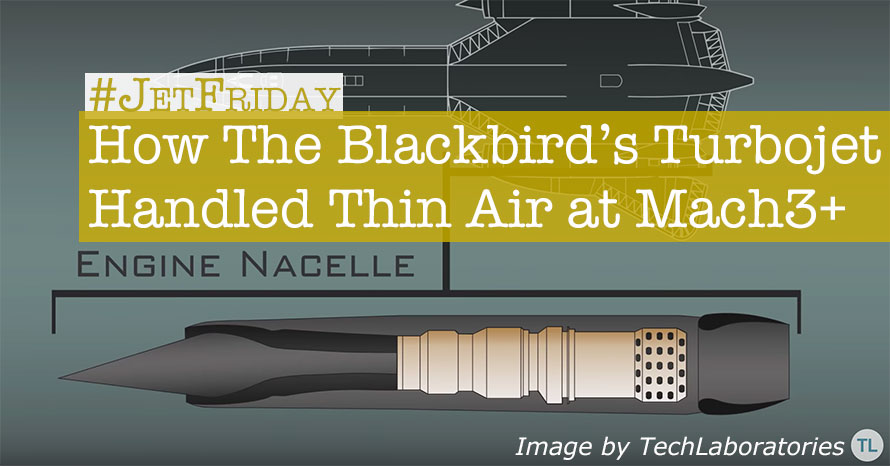 Jet Friday: How The Blackbird's Turbojet Handled Thin Air at Mach3+
