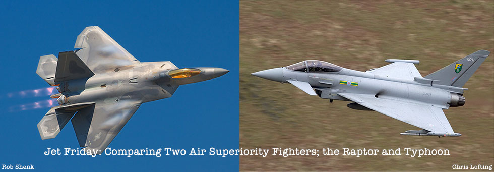 Jet Friday: Comparing Two Air Superiority Fighters; the Raptor and Typhoon