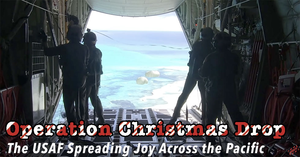 Operation Christmas Drop – the USAF Spreading Joy Across the Pacific