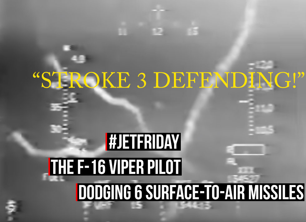 Jet Friday: The F-16 Viper Pilot Dodging 6 SAMs