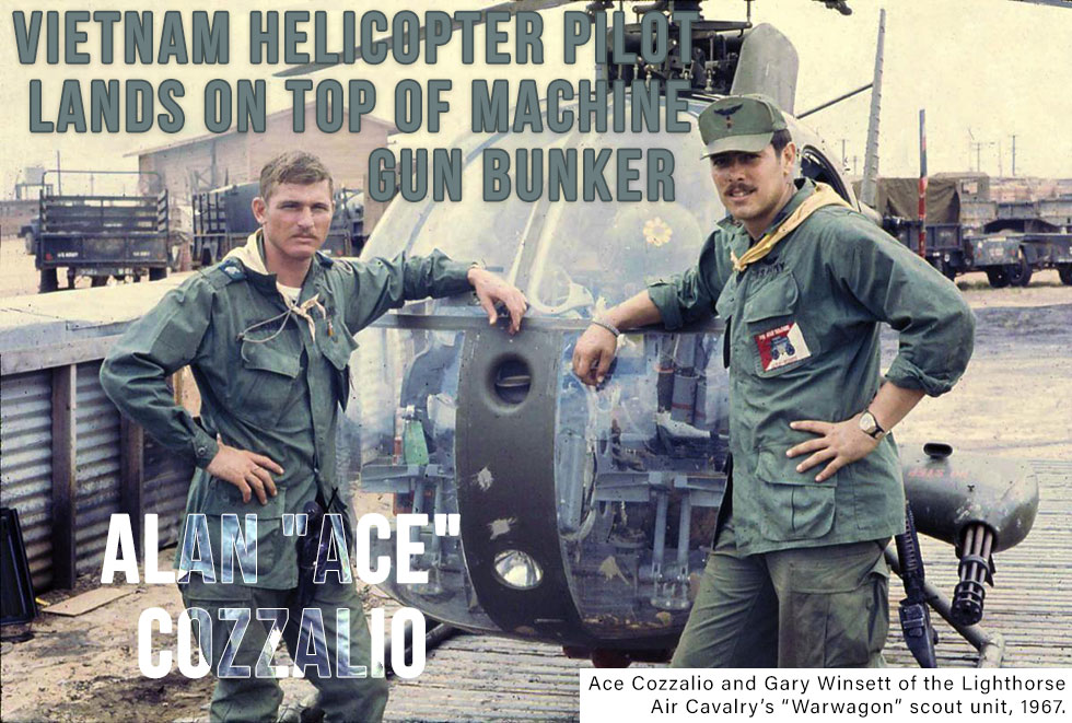 "Alan ""Ace"" Cozzalio – Vietnam Helicopter Pilot Lands On Top of Machine Gun Bunker"